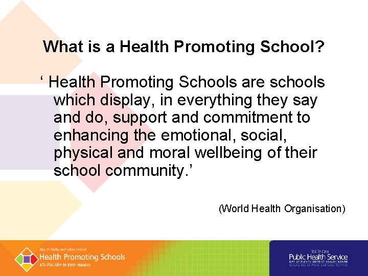 What is a Health Promoting School? ' Health Promoting Schools are schools which display,