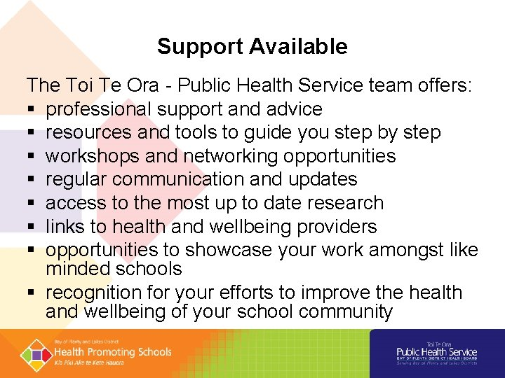 Support Available The Toi Te Ora - Public Health Service team offers: § professional