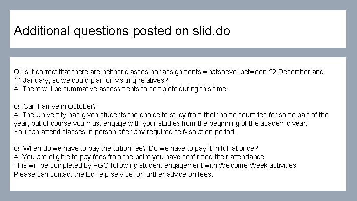 Additional questions posted on slid. do Q: Is it correct that there are neither