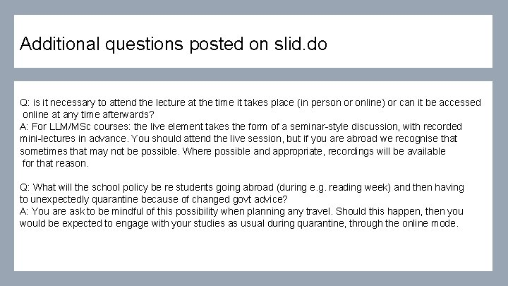 Additional questions posted on slid. do Q: is it necessary to attend the lecture