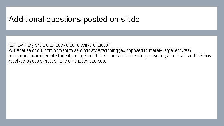 Additional questions posted on sli. do Q: How likely are we to receive our