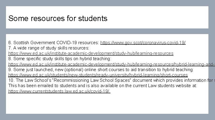Some resources for students 6. Scottish Government COVID-19 resources: https: //www. gov. scot/coronavirus-covid-19/ 7.