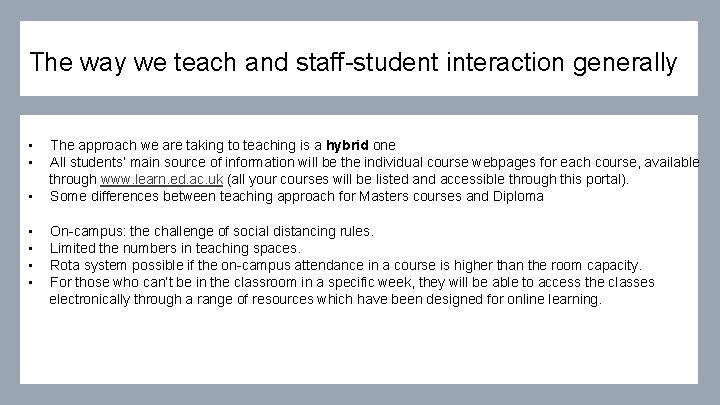 The way we teach and staff-student interaction generally • • The approach we are