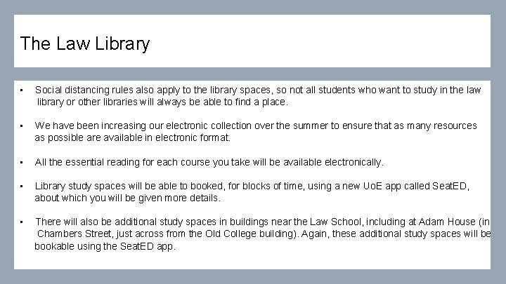 The Law Library • Social distancing rules also apply to the library spaces, so