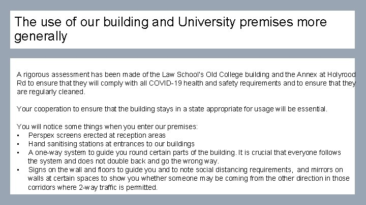 The use of our building and University premises more generally A rigorous assessment has