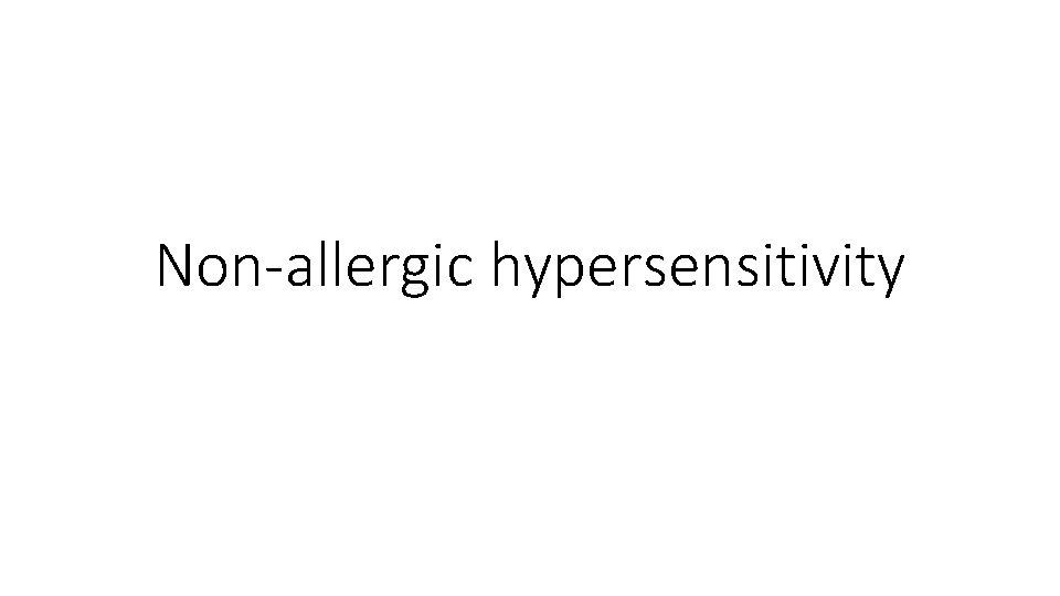 Non-allergic hypersensitivity