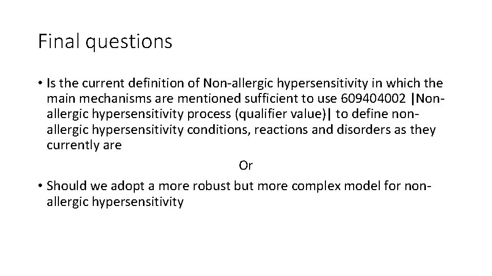 Final questions • Is the current definition of Non-allergic hypersensitivity in which the main