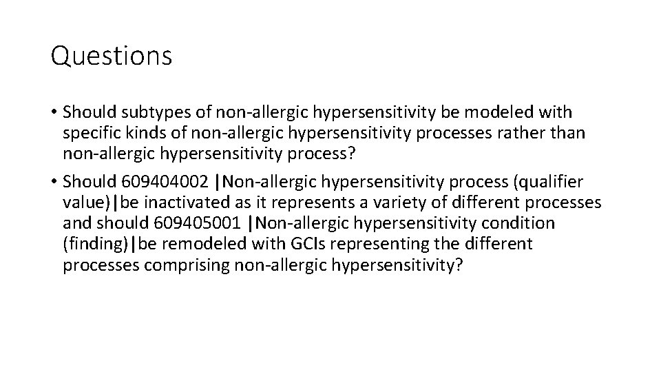 Questions • Should subtypes of non-allergic hypersensitivity be modeled with specific kinds of non-allergic