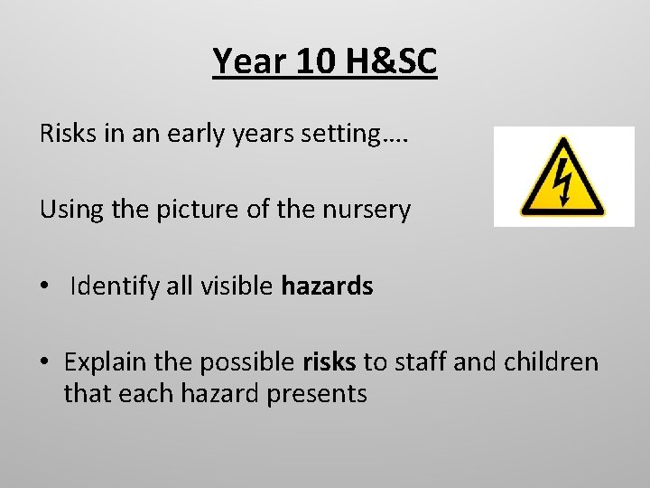 Year 10 H&SC Risks in an early years setting…. Using the picture of the