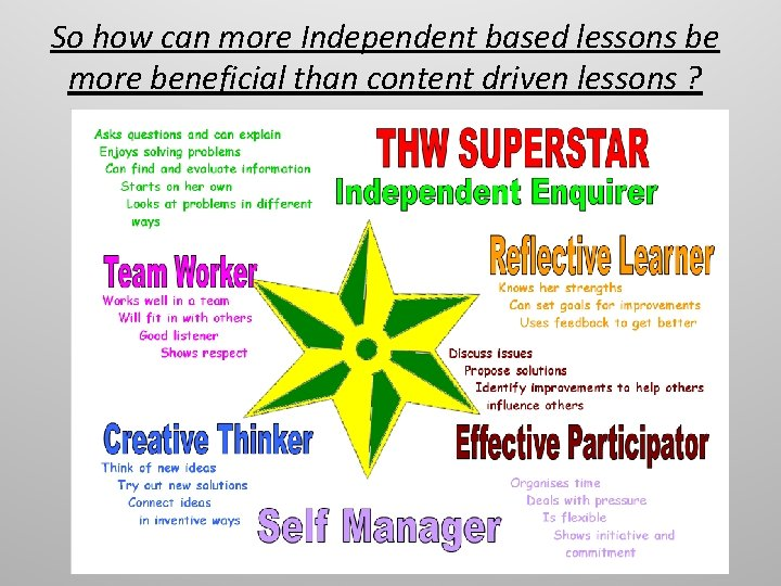 So how can more Independent based lessons be more beneficial than content driven lessons