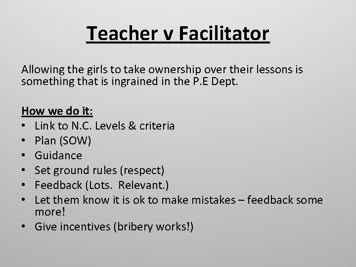 Teacher v Facilitator Allowing the girls to take ownership over their lessons is something