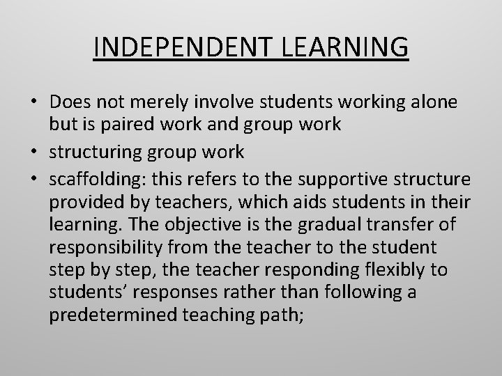 INDEPENDENT LEARNING • Does not merely involve students working alone but is paired work