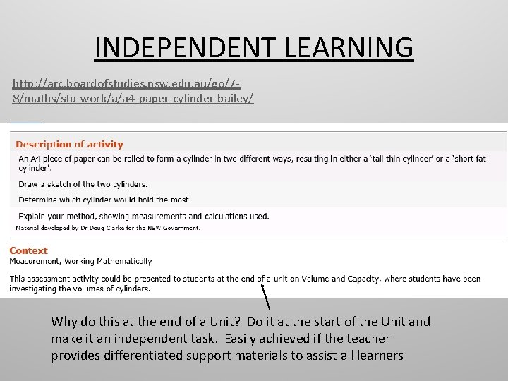 INDEPENDENT LEARNING http: //arc. boardofstudies. nsw. edu. au/go/78/maths/stu-work/a/a 4 -paper-cylinder-bailey/ Why do this at
