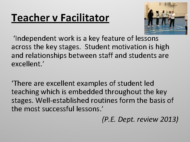Teacher v Facilitator 'Independent work is a key feature of lessons across the key
