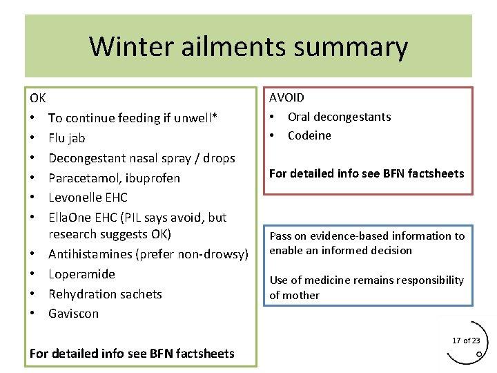 Winter ailments summary OK • To continue feeding if unwell* • Flu jab •