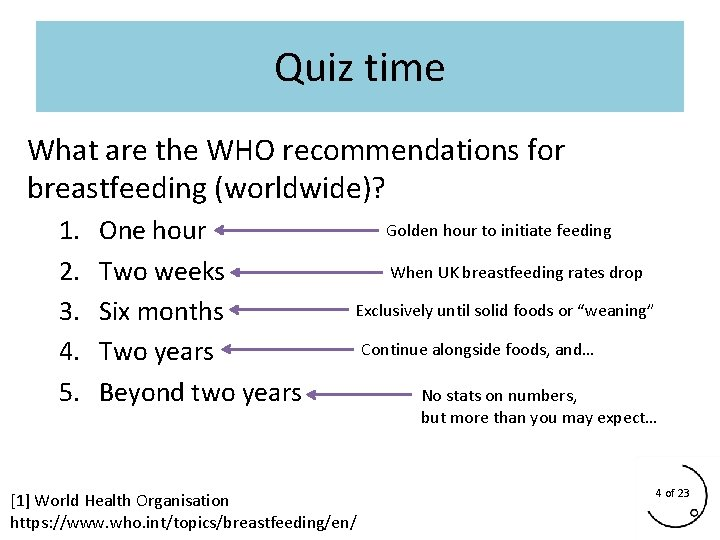 Quiz time What are the WHO recommendations for breastfeeding (worldwide)? 1. 2. 3. 4.