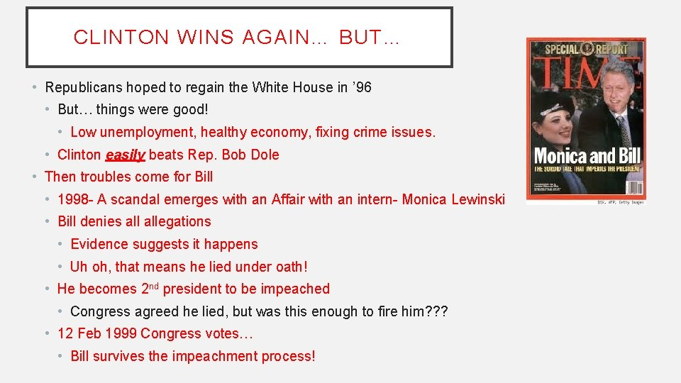 CLINTON WINS AGAIN… BUT… • Republicans hoped to regain the White House in '