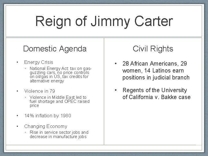 Reign of Jimmy Carter Domestic Agenda • Energy Crisis • National Energy Act: tax