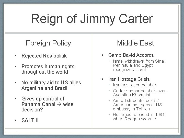 Reign of Jimmy Carter Foreign Policy • Rejected Realpolitik Middle East • • Israel