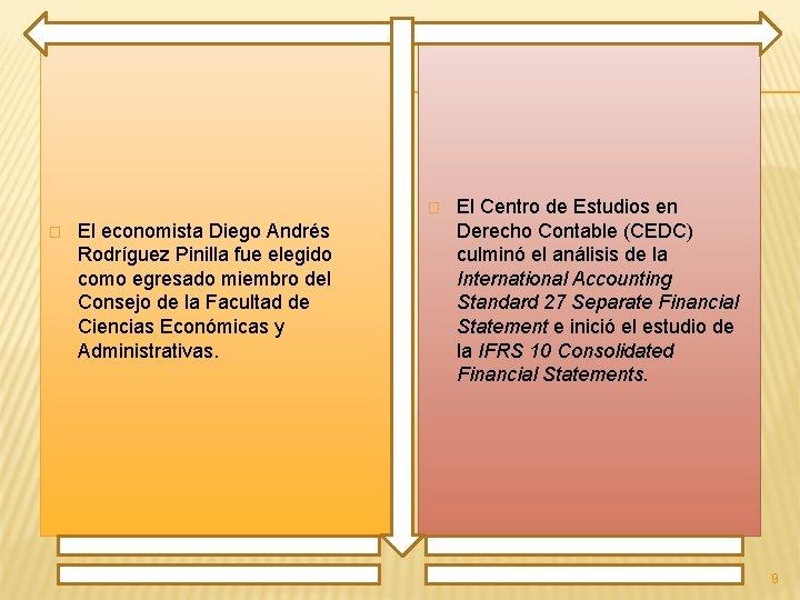 � � El economista Diego Andrés Rodríguez Pinilla fue elegido como egresado miembro del