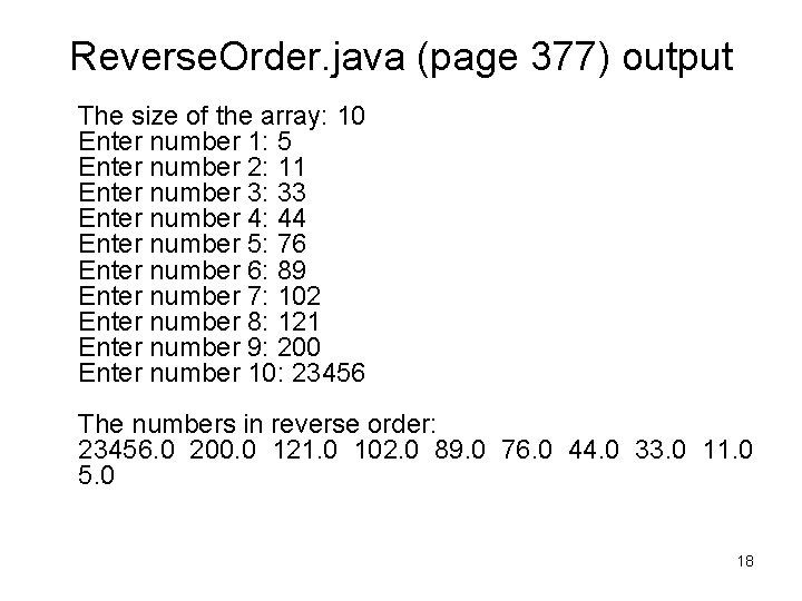 Reverse. Order. java (page 377) output The size of the array: 10 Enter number