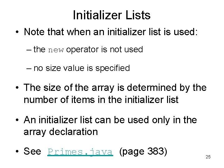 Initializer Lists • Note that when an initializer list is used: – the new