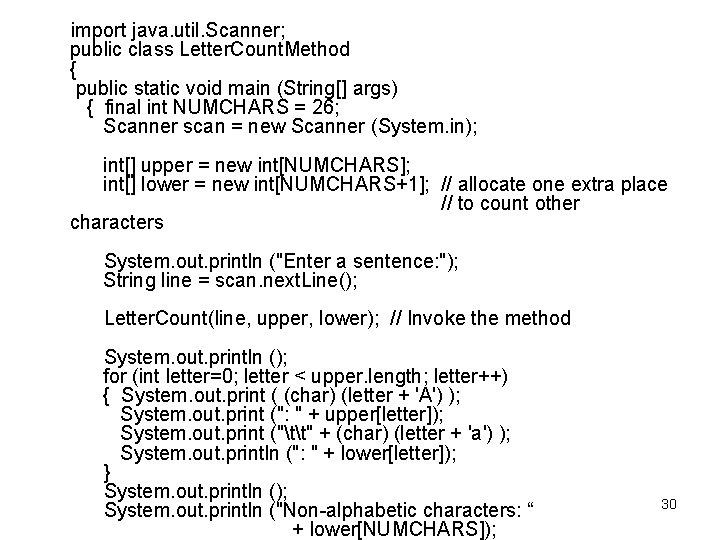 import java. util. Scanner; public class Letter. Count. Method { public static void