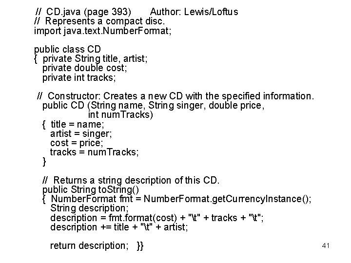 // CD. java (page 393) Author: Lewis/Loftus // Represents a compact disc. import
