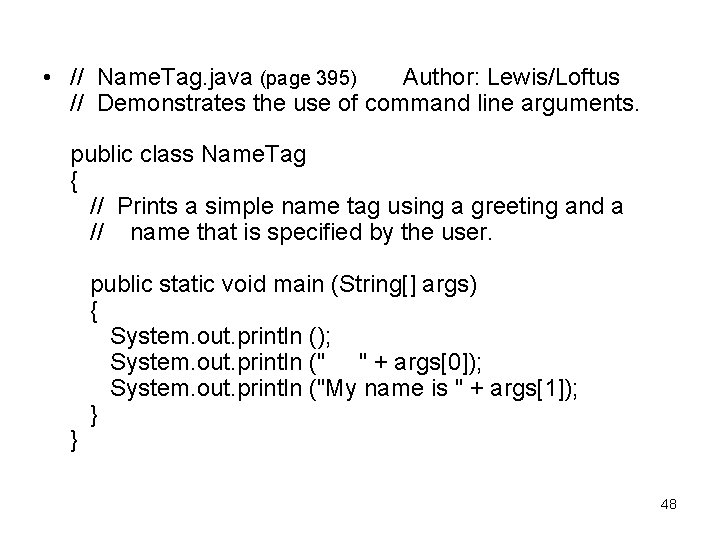 • // Name. Tag. java (page 395) Author: Lewis/Loftus // Demonstrates the use