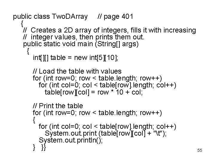 public class Two. DArray // page 401 { // Creates a 2 D array