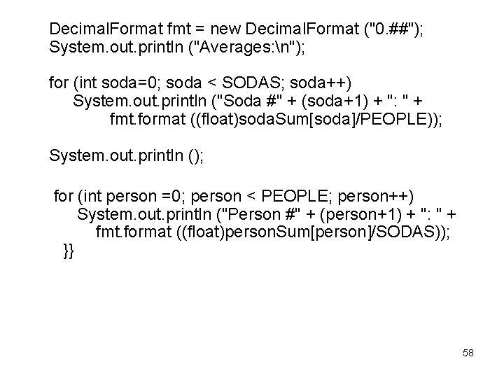 """Decimal. Format fmt = new Decimal. Format (""""0. ##""""); System. out. println (""""Averages:"""