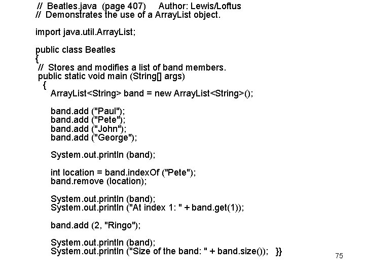 // Beatles. java (page 407) Author: Lewis/Loftus // Demonstrates the use of a