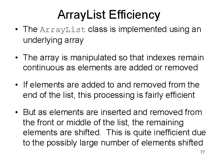 Array. List Efficiency • The Array. List class is implemented using an underlying array