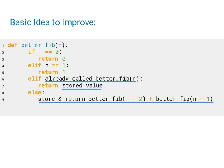 Basic Idea to Improve: 1 2 3 4 5 6 7 8 9 def