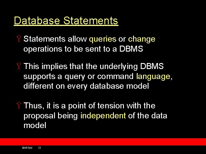 Database Statements Ÿ Statements allow queries or change operations to be sent to a