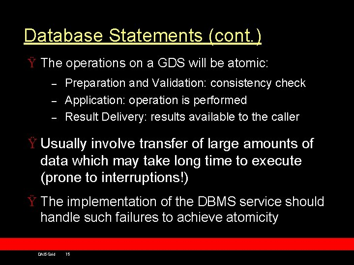 Database Statements (cont. ) Ÿ The operations on a GDS will be atomic: –