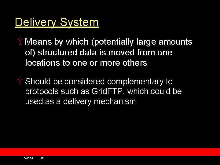 Delivery System Ÿ Means by which (potentially large amounts of) structured data is moved