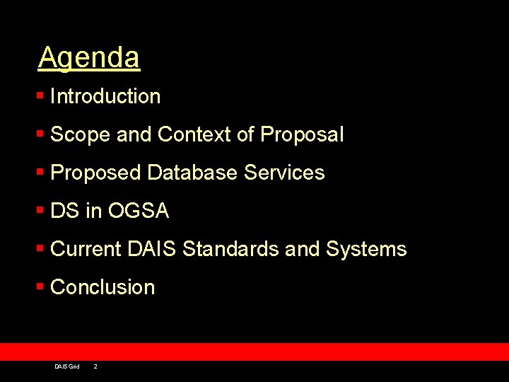 Agenda § Introduction § Scope and Context of Proposal § Proposed Database Services §