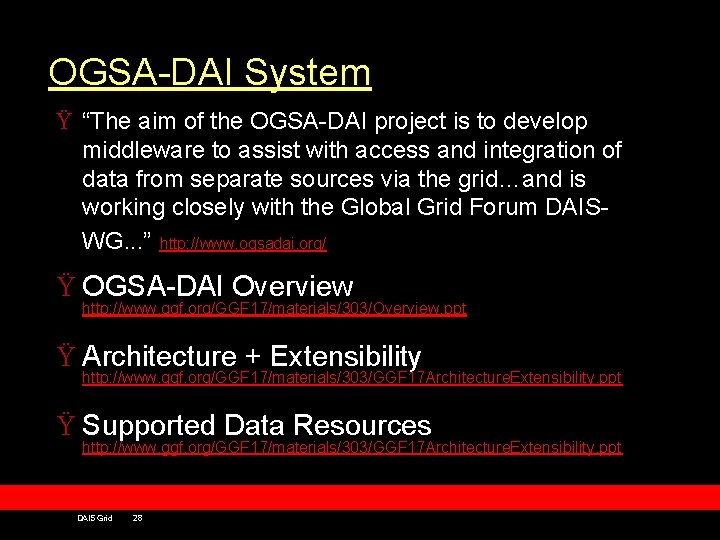 """OGSA-DAI System Ÿ """"The aim of the OGSA-DAI project is to develop middleware to"""