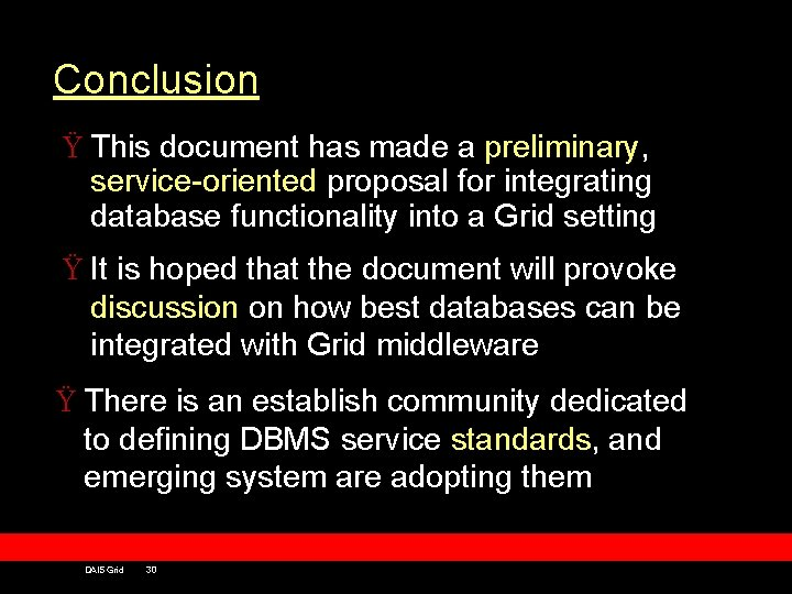 Conclusion Ÿ This document has made a preliminary, service-oriented proposal for integrating database functionality
