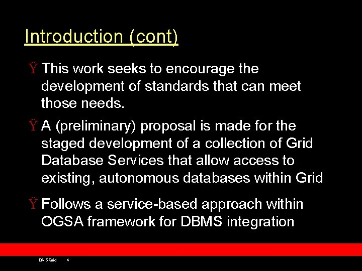 Introduction (cont) Ÿ This work seeks to encourage the development of standards that can