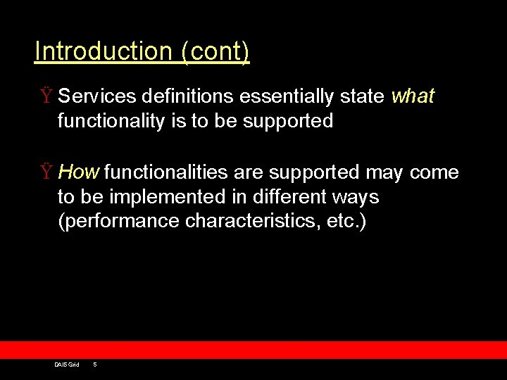 Introduction (cont) Ÿ Services definitions essentially state what functionality is to be supported Ÿ