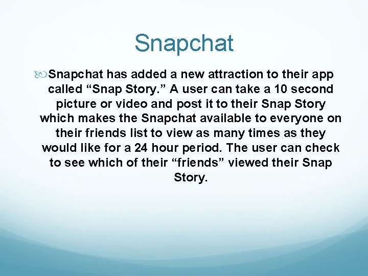 """Snapchat has added a new attraction to their app called """"Snap Story. """" A"""
