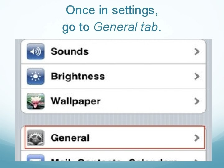 Once in settings, go to General tab.