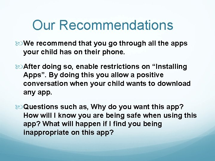 Our Recommendations We recommend that you go through all the apps your child has