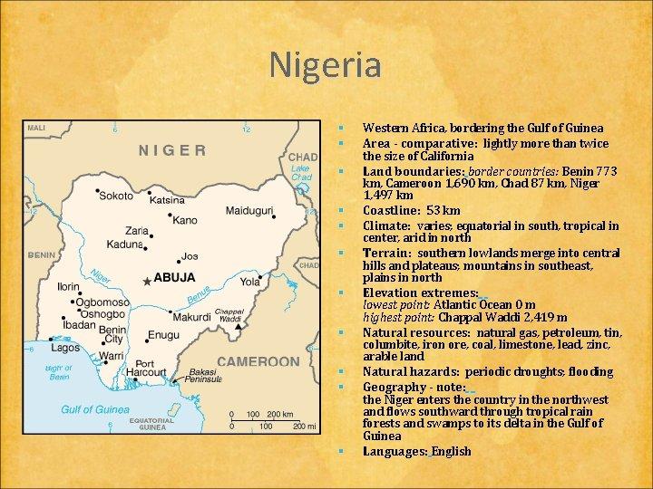 Nigeria § § § Western Africa, bordering the Gulf of Guinea Area - comparative: