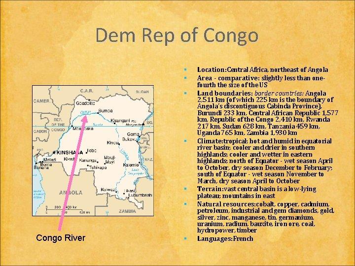 Dem Rep of Congo § § § Congo River § Location: Central Africa, northeast