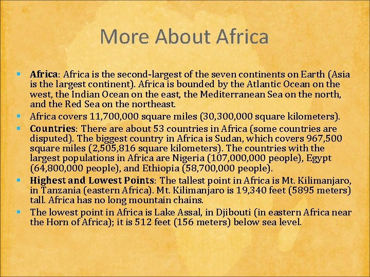 More About Africa § Africa: Africa is the second-largest of the seven continents on
