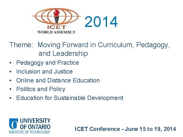 2014 Theme: Moving Forward in Curriculum, Pedagogy, and Leadership • • • Pedagogy and