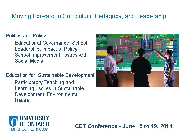 Moving Forward in Curriculum, Pedagogy, and Leadership Politics and Policy: Educational Governance, School Leadership,